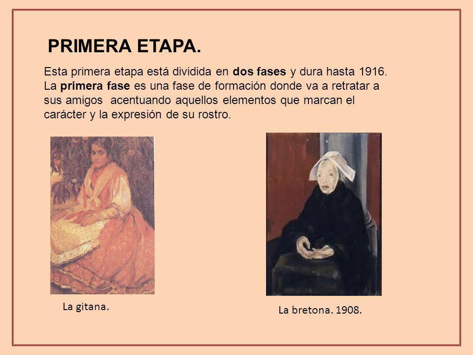 La bretona.1908. La gitana. Esta primera etapa está dividida en dos fases y dura hasta 1916.