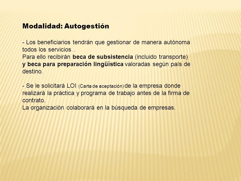 Modalidad: Autogestión - Los beneficiarios tendrán que gestionar de manera autónoma todos los servicios. Para ello recibirán beca de subsistencia (inc