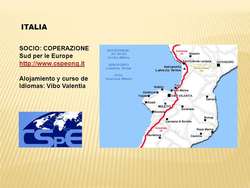 ITALIA SOCIO: COPERAZIONE Sud per le Europe http://www.cspeong.it Alojamiento y curso de Idiomas: Vibo Valentia