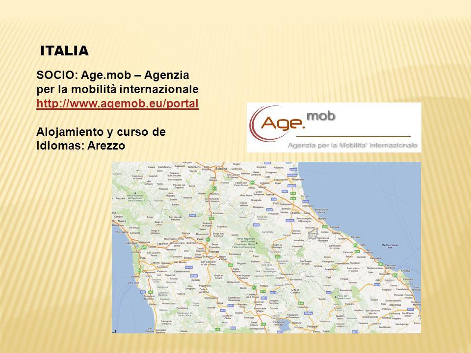 ITALIA SOCIO: Age.mob – Agenzia per la mobilità internazionale http://www.agemob.eu/portal Alojamiento y curso de Idiomas: Arezzo