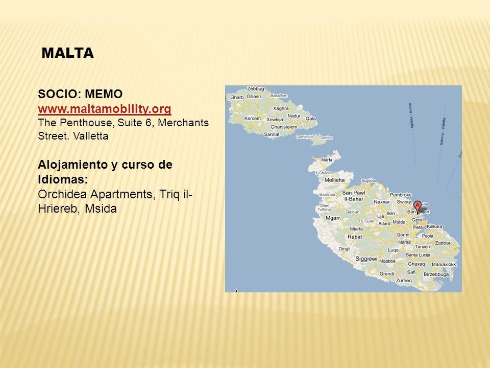 MALTA SOCIO: MEMO www.maltamobility.org The Penthouse, Suite 6, Merchants Street. Valletta Alojamiento y curso de Idiomas: Orchidea Apartments, Triq i