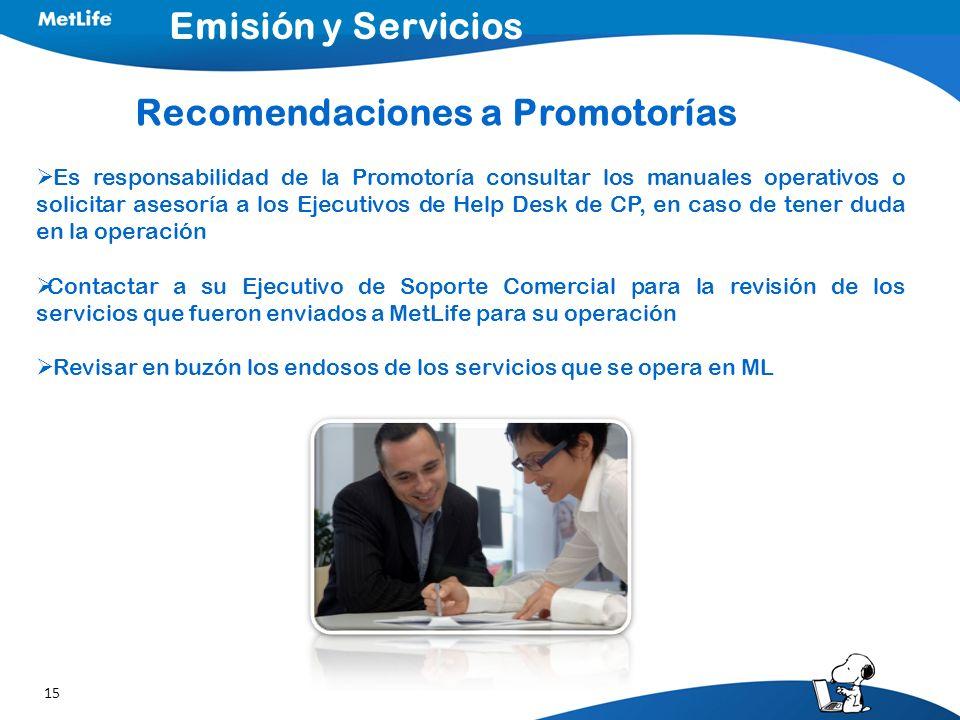 15 Es responsabilidad de la Promotoría consultar los manuales operativos o solicitar asesoría a los Ejecutivos de Help Desk de CP, en caso de tener du