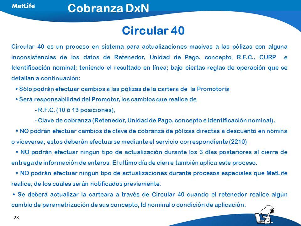 28 Circular 40 es un proceso en sistema para actualizaciones masivas a las pólizas con alguna inconsistencias de los datos de Retenedor, Unidad de Pag