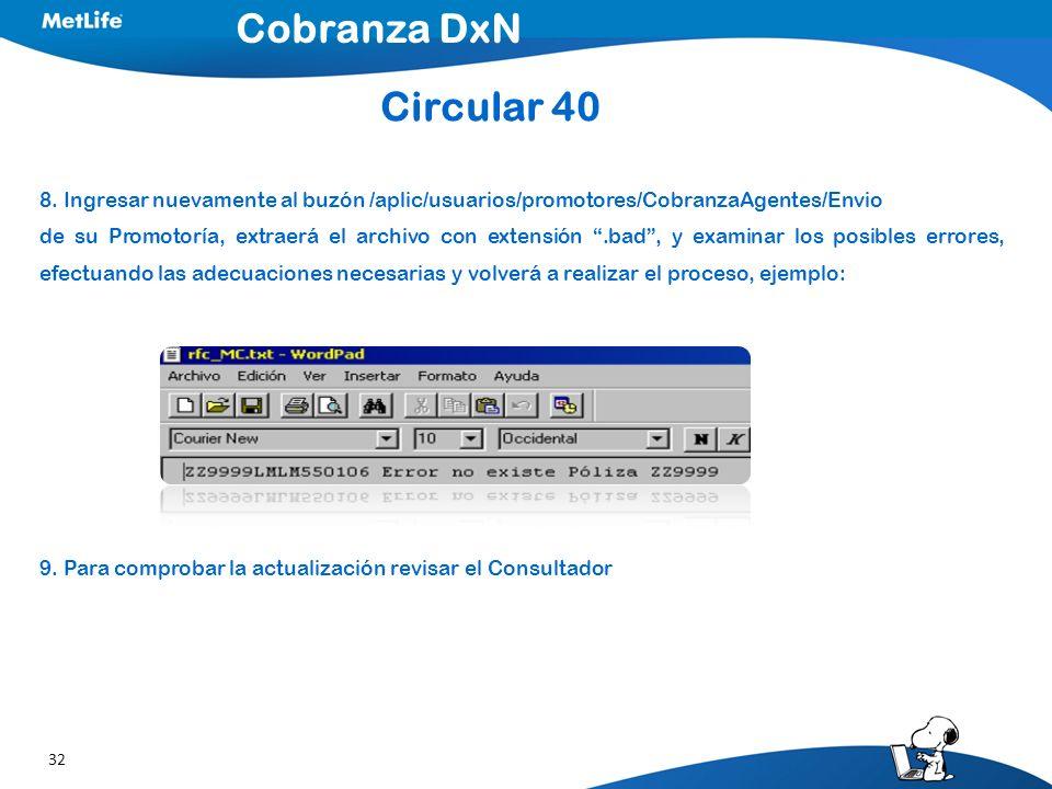 32 8. Ingresar nuevamente al buzón /aplic/usuarios/promotores/CobranzaAgentes/Envio de su Promotoría, extraerá el archivo con extensión.bad, y examina