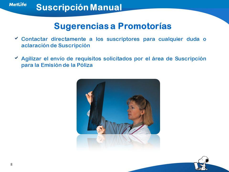 8 Contactar directamente a los suscriptores para cualquier duda o aclaración de Suscripción Agilizar el envío de requisitos solicitados por el área de