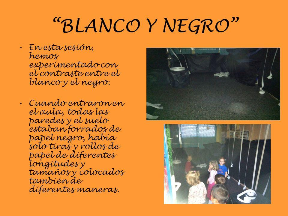 BLANCO Y NEGRO En esta sesión, hemos experimentado con el contraste entre el blanco y el negro. Cuando entraron en el aula, todas las paredes y el sue