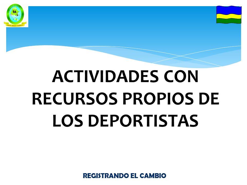 REGISTRANDO EL CAMBIO ACTIVIDADES CON RECURSOS PROPIOS DE LOS DEPORTISTAS REGISTRANDO EL CAMBIO