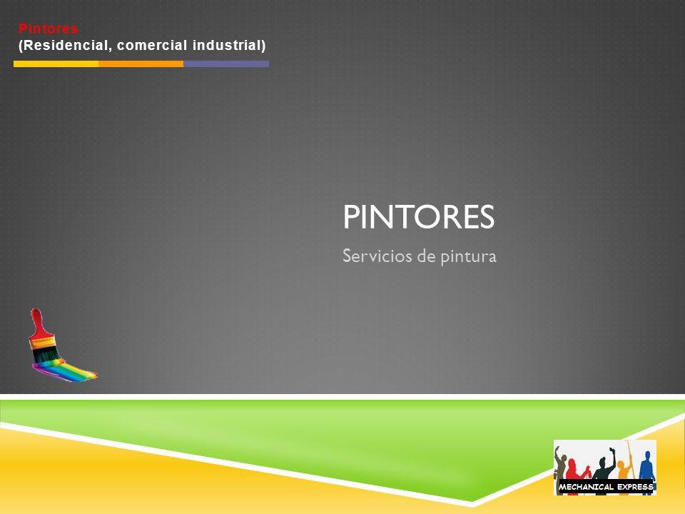 PINTORES Servicios de pintura Pintores (Residencial, comercial industrial)