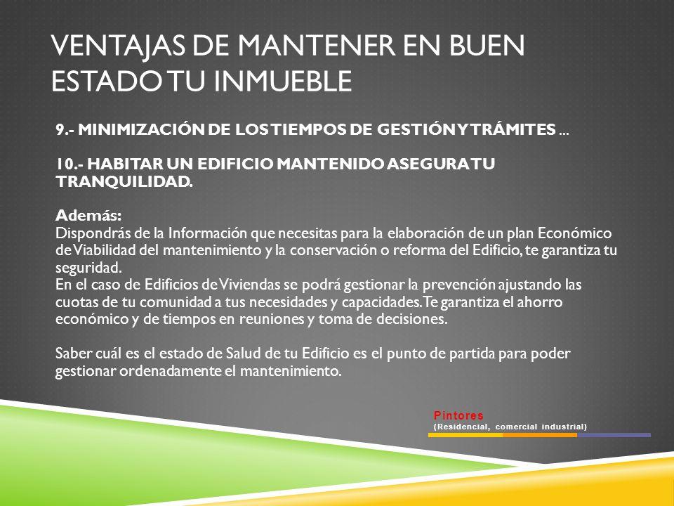 VENTAJAS DE MANTENER EN BUEN ESTADO TU INMUEBLE 9.- MINIMIZACIÓN DE LOS TIEMPOS DE GESTIÓN Y TRÁMITES...