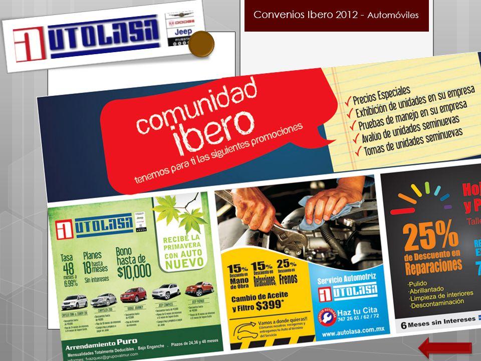 Poner texto aqui Convenios Ibero 2012 - Automóviles Aplica comunidad ibero : alumnos, profesores, egresados, personal) a menos que se especifique a un