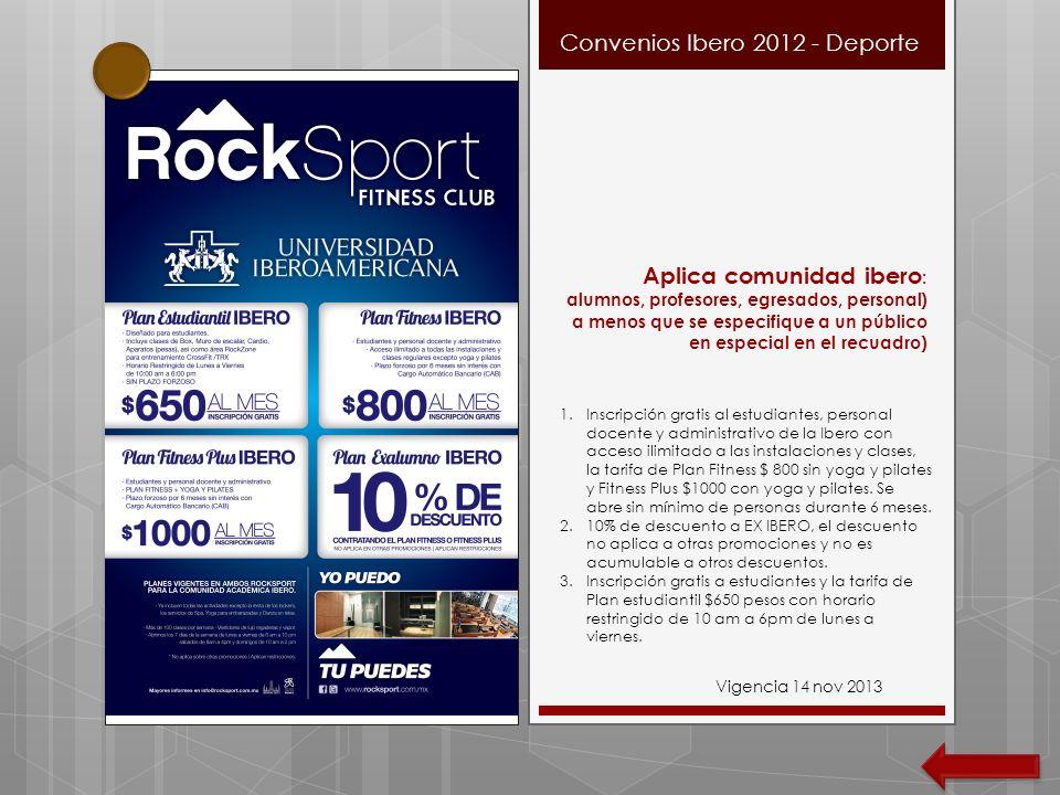 Convenios Ibero 2012 - Deporte Aplica comunidad ibero : alumnos, profesores, egresados, personal) a menos que se especifique a un público en especial