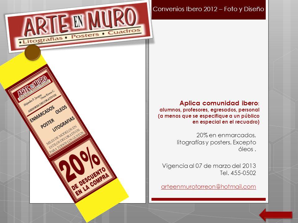 Convenios Ibero 2012 – Foto y Diseño Aplica comunidad ibero : alumnos, profesores, egresados, personal (a menos que se especifique a un público en esp