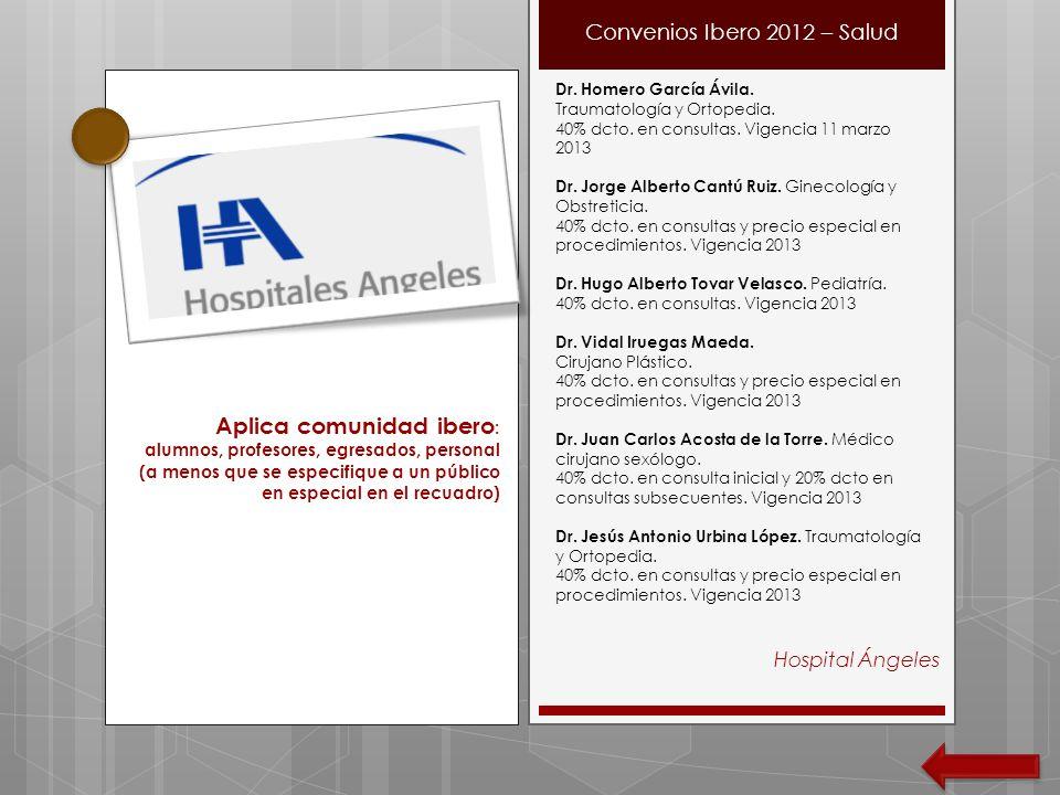 Hospital Ángeles Convenios Ibero 2012 – Salud Aplica comunidad ibero : alumnos, profesores, egresados, personal (a menos que se especifique a un públi