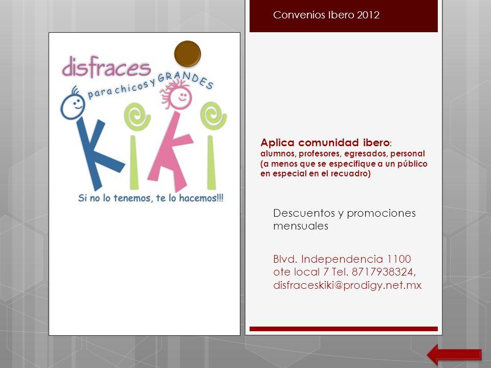 Convenios Ibero 2012 Aplica comunidad ibero : alumnos, profesores, egresados, personal (a menos que se especifique a un público en especial en el recu