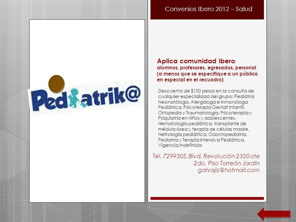 Descuento de $100 pesos en la consulta de cualquier especialidad del grupo: Pediatría Neonatóloga, Alergóloga e Inmonóloga Pediátrica, Psicoterapia Ge