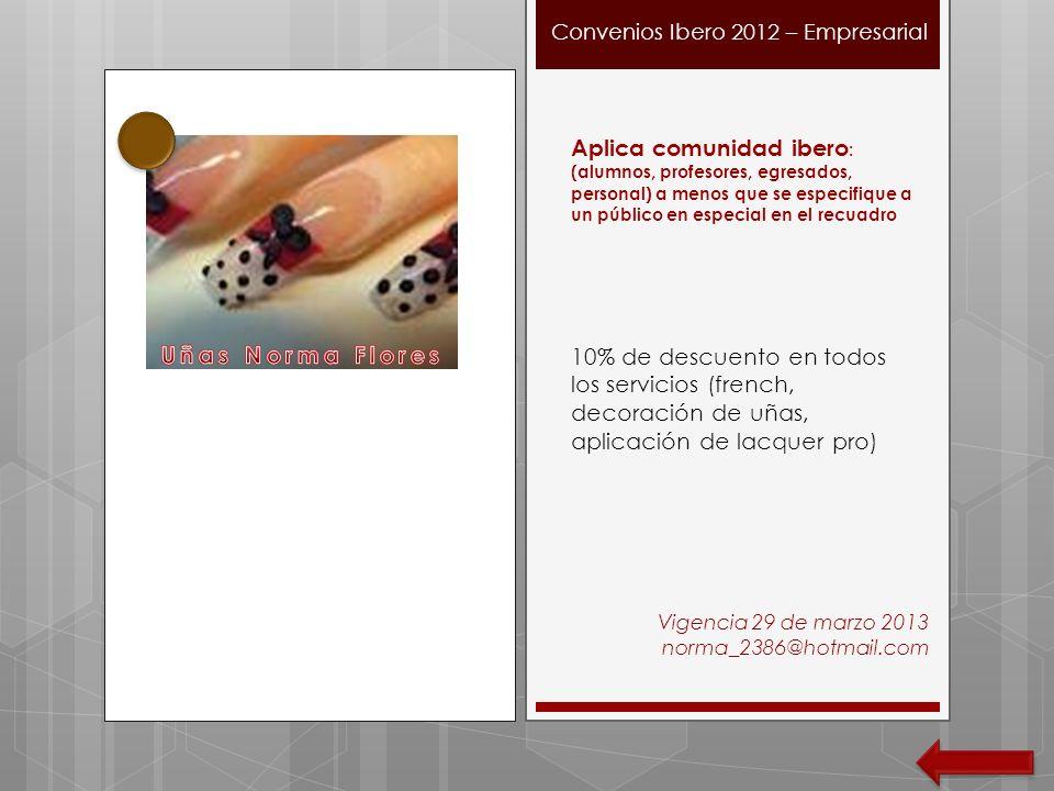Convenios Ibero 2012 – Empresarial Aplica comunidad ibero : (alumnos, profesores, egresados, personal) a menos que se especifique a un público en espe