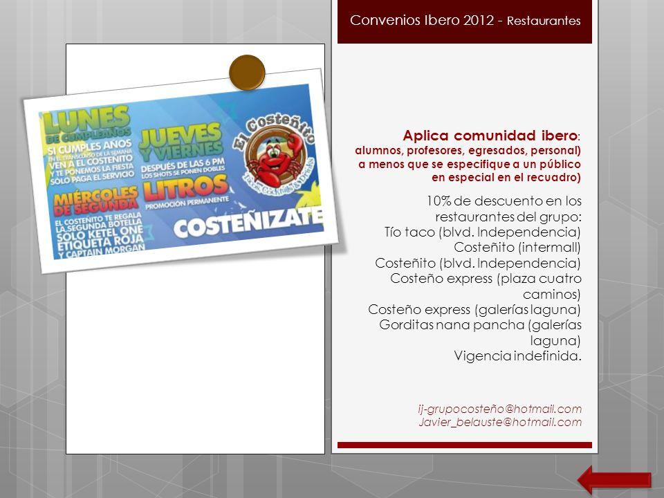 Convenios Ibero 2012 – Aplica comunidad ibero : alumnos, profesores, egresados, personal (a menos que se especifique a un público en especial en el recuadro) Dra.