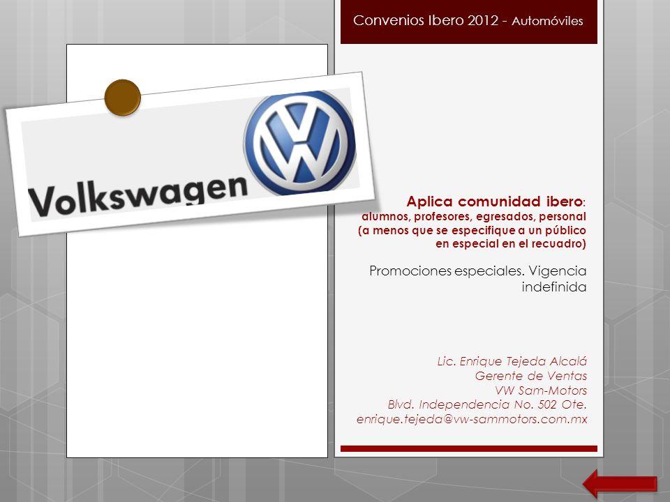 Promociones especiales. Vigencia indefinida Lic. Enrique Tejeda Alcalá Gerente de Ventas VW Sam-Motors Blvd. Independencia No. 502 Ote. enrique.tejeda
