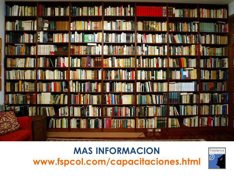 MAS INFORMACION www.fspcol.com/capacitaciones.html