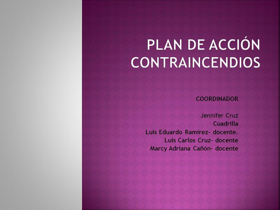 COORDINADOR Jennifer Cruz Cuadrilla Luis Eduardo Ramírez- docente. Luis Carlos Cruz– docente Marcy Adriana Cañón– docente.