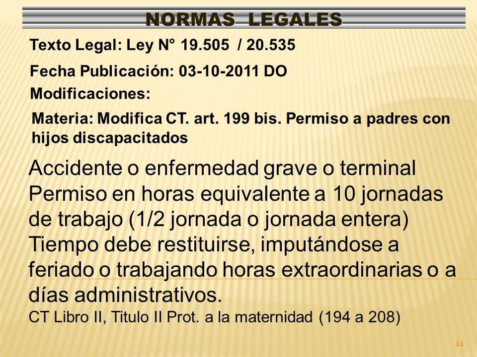 44 NORMAS LEGALES Modificaciones: Fecha Publicación: 03-10-2011 DO Texto Legal: Ley N° 19.505 / 20.535 Materia: Modifica CT.