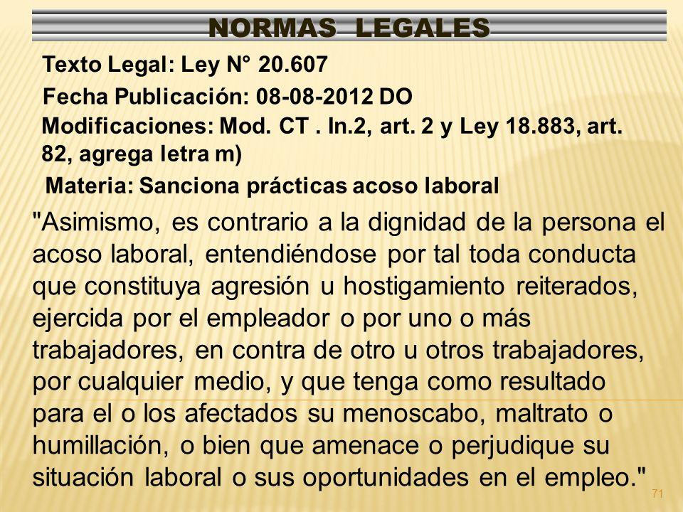 71 NORMAS LEGALES Modificaciones: Mod. CT. In.2, art. 2 y Ley 18.883, art. 82, agrega letra m) Fecha Publicación: 08-08-2012 DO Texto Legal: Ley N° 20