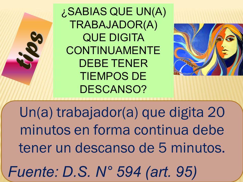 75 tips ¿SABIAS QUE UN(A) TRABAJADOR(A) QUE DIGITA CONTINUAMENTE DEBE TENER TIEMPOS DE DESCANSO? Un(a) trabajador(a) que digita 20 minutos en forma co
