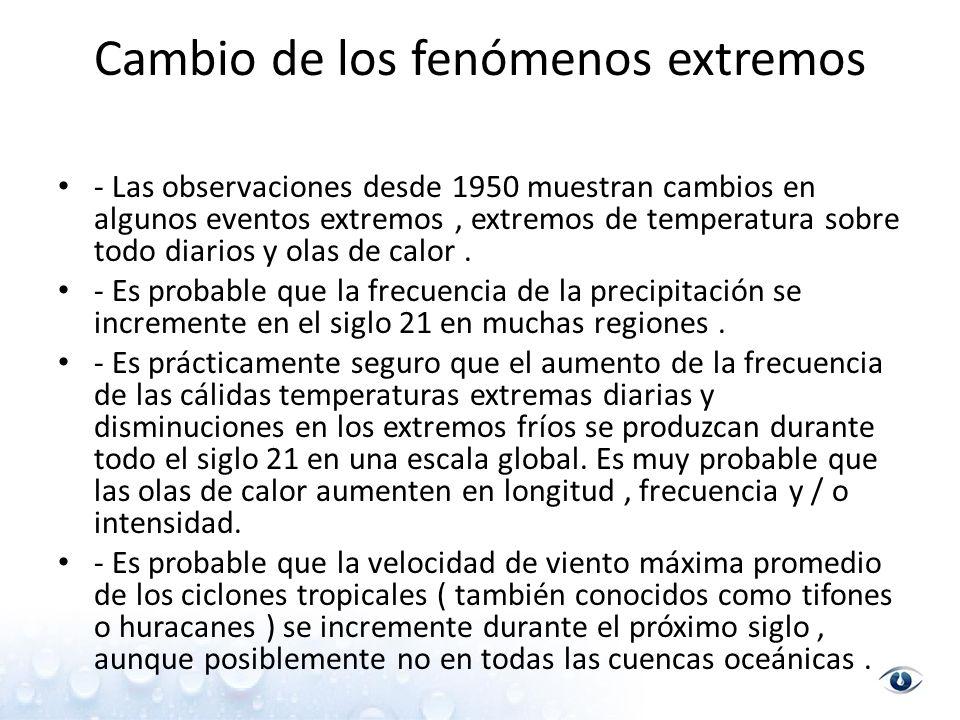 Cambio de los fenómenos extremos - Las observaciones desde 1950 muestran cambios en algunos eventos extremos, extremos de temperatura sobre todo diarios y olas de calor.