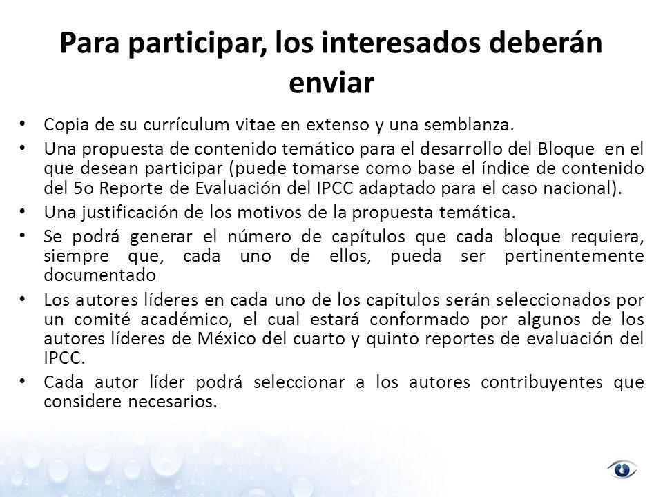 Para participar, los interesados deberán enviar Copia de su currículum vitae en extenso y una semblanza.