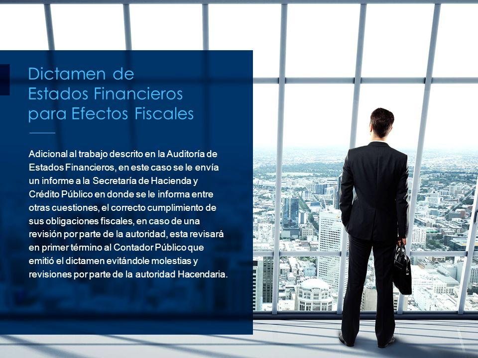 Dictamen de Estados Financieros para Efectos Fiscales Adicional al trabajo descrito en la Auditoría de Estados Financieros, en este caso se le envía u