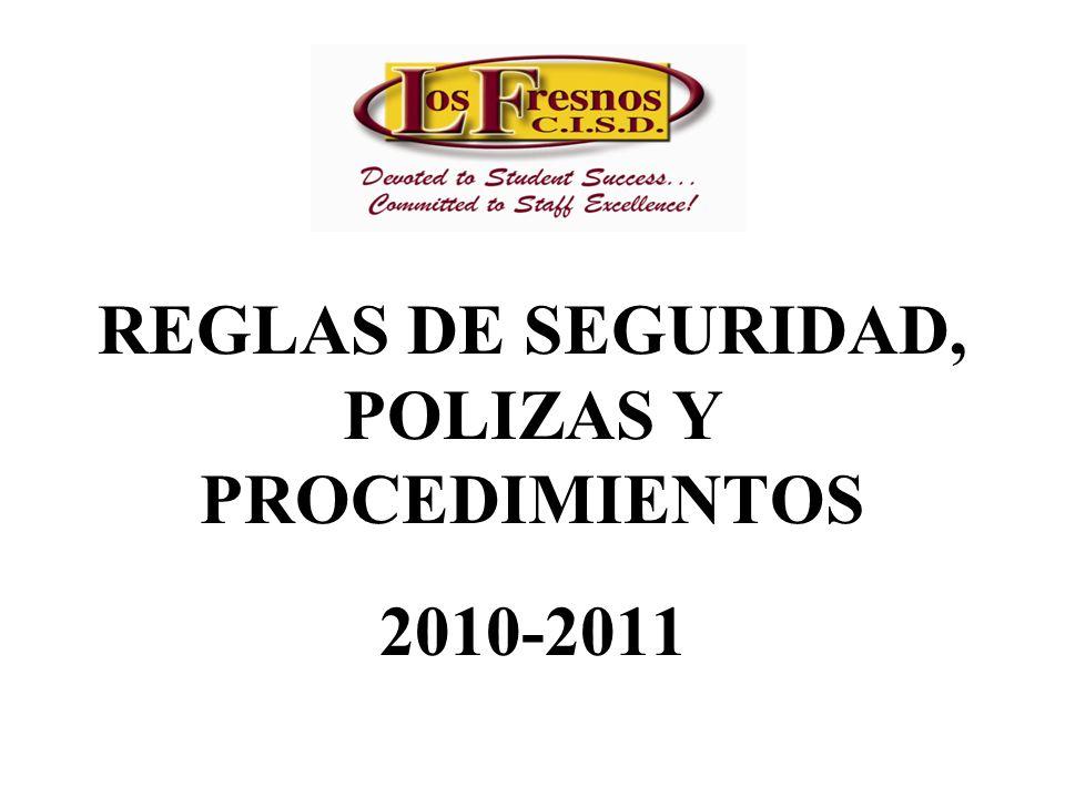 REGLAS DE SEGURIDAD, POLIZAS Y PROCEDIMIENTOS 2010-2011