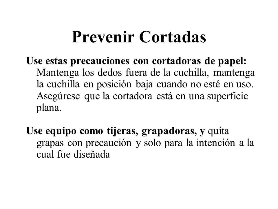 Prevenir Cortadas Use estas precauciones con cortadoras de papel: Mantenga los dedos fuera de la cuchilla, mantenga la cuchilla en posición baja cuand