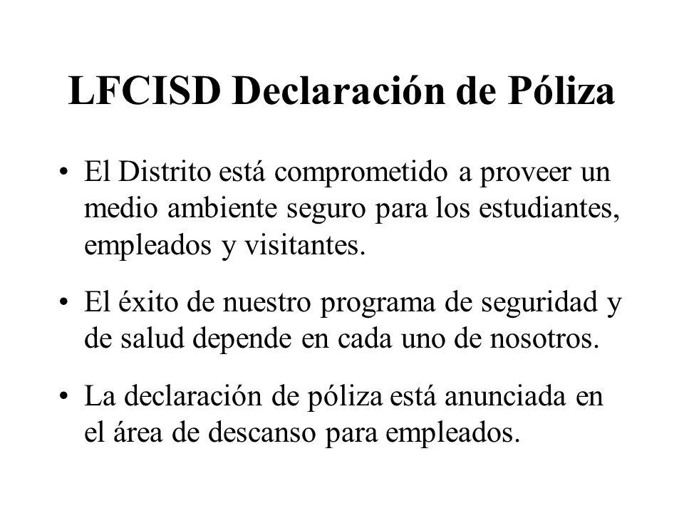 LFCISD Declaración de Póliza El Distrito está comprometido a proveer un medio ambiente seguro para los estudiantes, empleados y visitantes. El éxito d