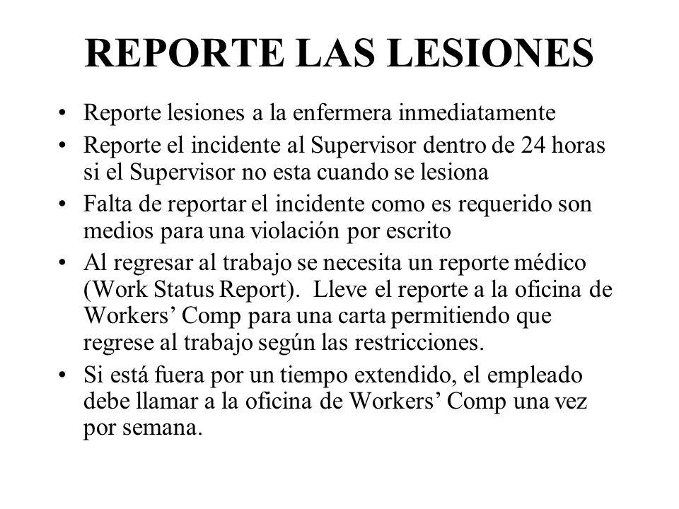 REPORTE LAS LESIONES Reporte lesiones a la enfermera inmediatamente Reporte el incidente al Supervisor dentro de 24 horas si el Supervisor no esta cua