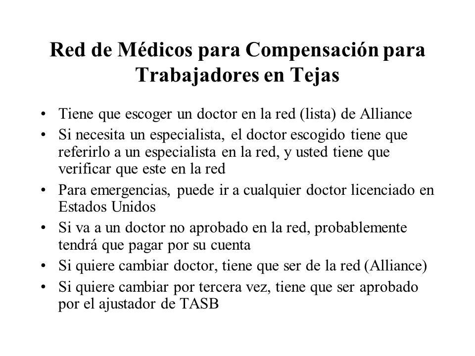 Red de Médicos para Compensación para Trabajadores en Tejas Tiene que escoger un doctor en la red (lista) de Alliance Si necesita un especialista, el
