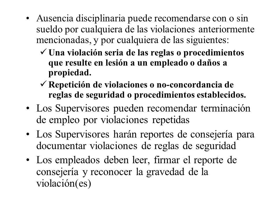 Ausencia disciplinaria puede recomendarse con o sin sueldo por cualquiera de las violaciones anteriormente mencionadas, y por cualquiera de las siguie