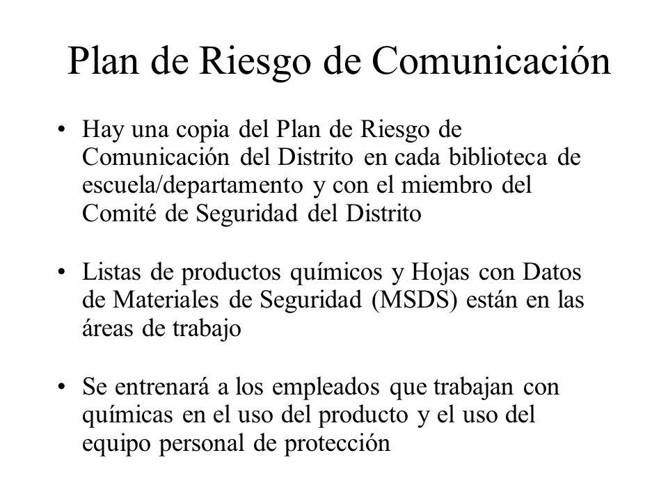 Plan de Riesgo de Comunicación Hay una copia del Plan de Riesgo de Comunicación del Distrito en cada biblioteca de escuela/departamento y con el miemb