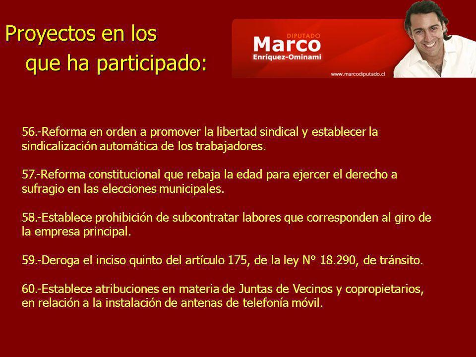que ha participado: Proyectos en los 56.-Reforma en orden a promover la libertad sindical y establecer la sindicalización automática de los trabajadores.