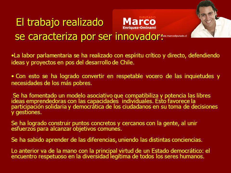 se caracteriza por ser innovador: La labor parlamentaria se ha realizado con espíritu crítico y directo, defendiendo ideas y proyectos en pos del desarrollo de Chile.