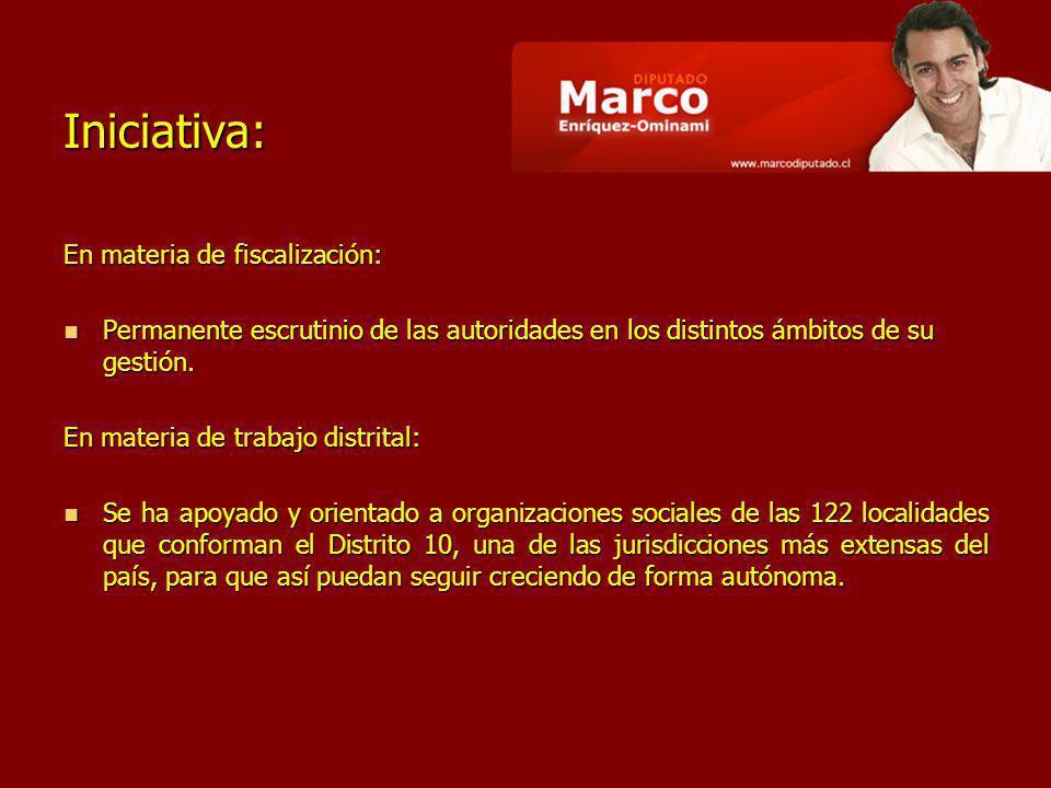 Iniciativa: En materia de fiscalización: Permanente escrutinio de las autoridades en los distintos ámbitos de su gestión.