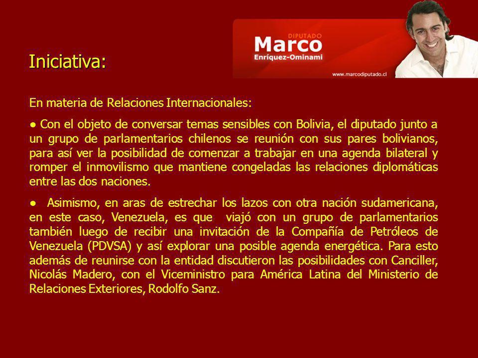Iniciativa: En materia de Relaciones Internacionales: Con el objeto de conversar temas sensibles con Bolivia, el diputado junto a un grupo de parlamen