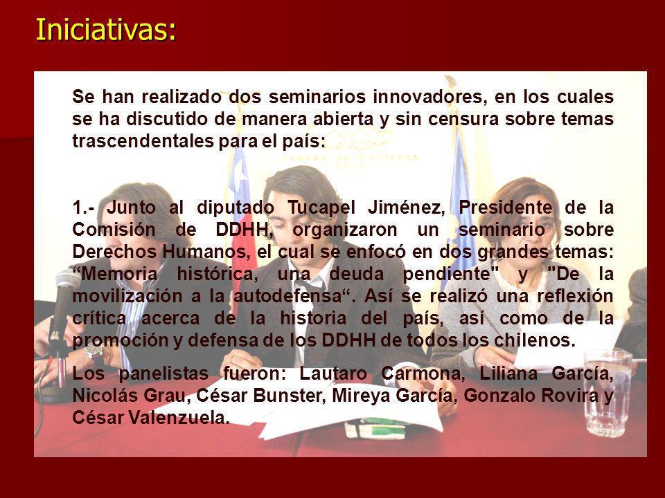 Iniciativas: Se han realizado dos seminarios innovadores, en los cuales se ha discutido de manera abierta y sin censura sobre temas trascendentales pa
