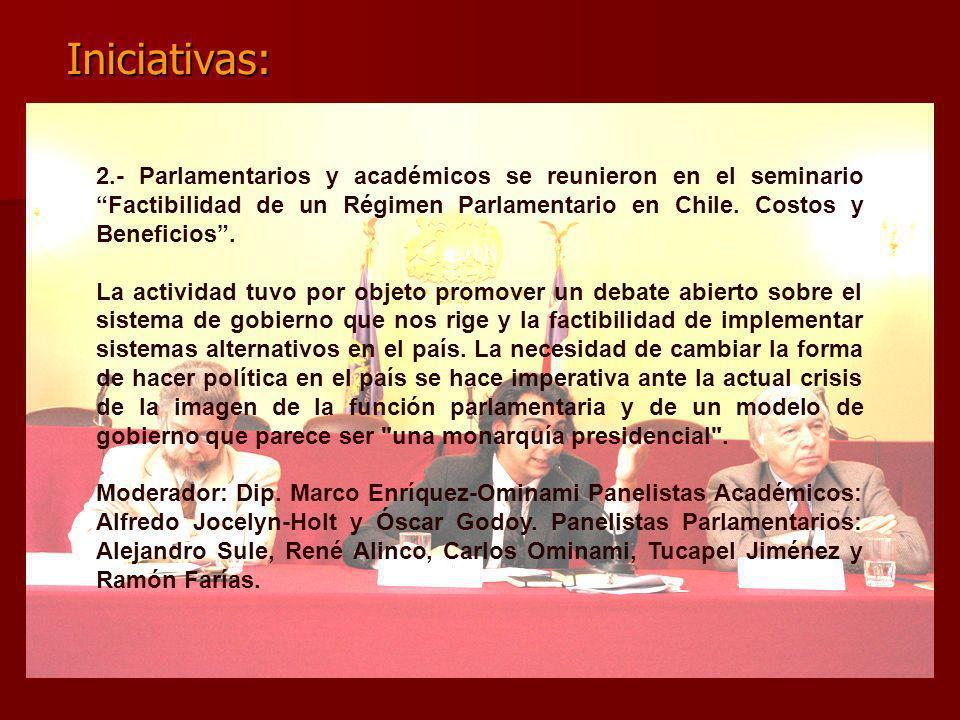 2.- Parlamentarios y académicos se reunieron en el seminario Factibilidad de un Régimen Parlamentario en Chile. Costos y Beneficios. La actividad tuvo