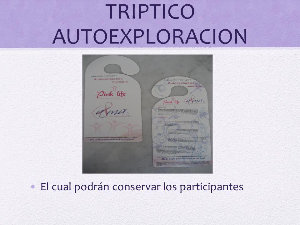 TRIPTICO AUTOEXPLORACION El cual podrán conservar los participantes