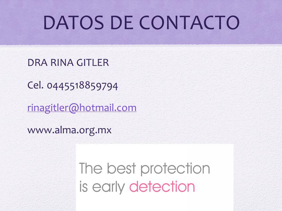 DATOS DE CONTACTO DRA RINA GITLER Cel. 0445518859794 rinagitler@hotmail.com www.alma.org.mx