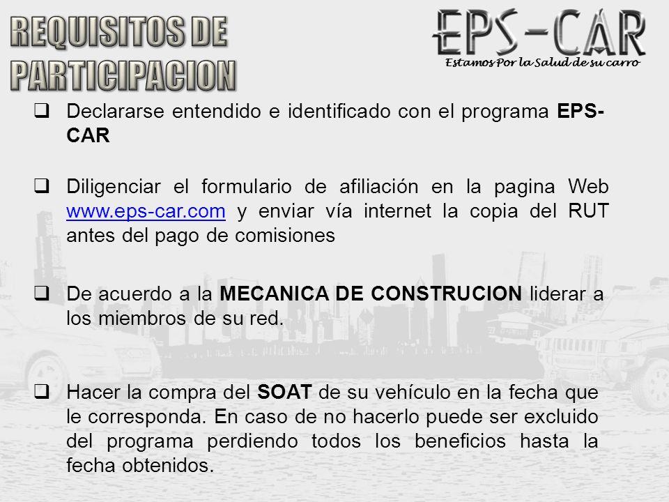 Estamos Por la Salud de su carro Declararse entendido e identificado con el programa EPS- CAR Diligenciar el formulario de afiliación en la pagina Web