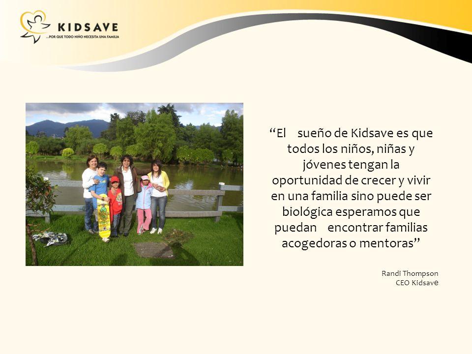 El sueño de Kidsave es que todos los niños, niñas y jóvenes tengan la oportunidad de crecer y vivir en una familia sino puede ser biológica esperamos