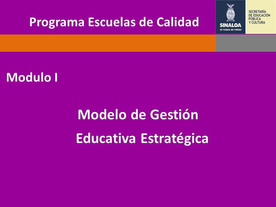 Programa Escuelas de Calidad Modulo I Modelo de Gestión Educativa Estratégica