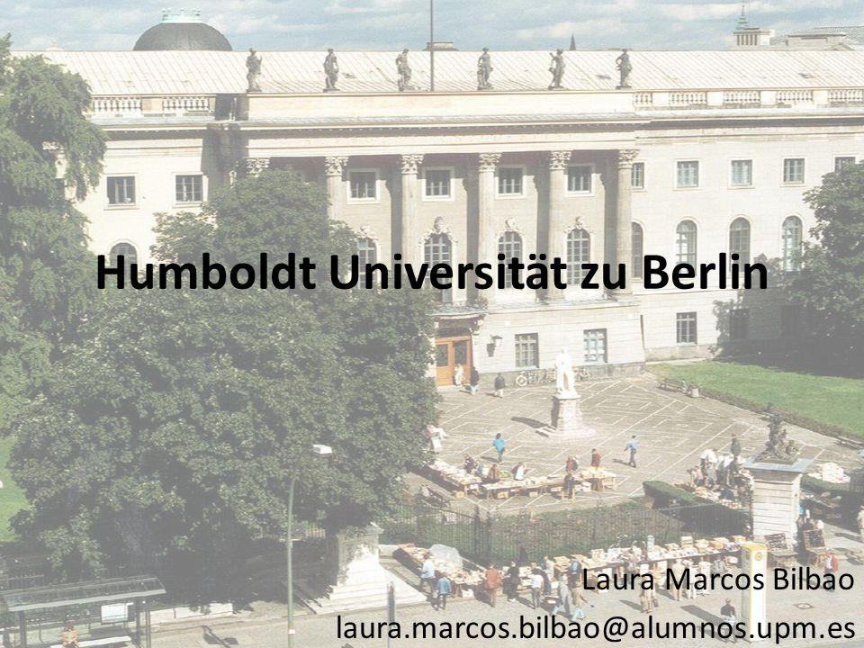 Humboldt Universität zu Berlin Laura Marcos Bilbao laura.marcos.bilbao@alumnos.upm.es