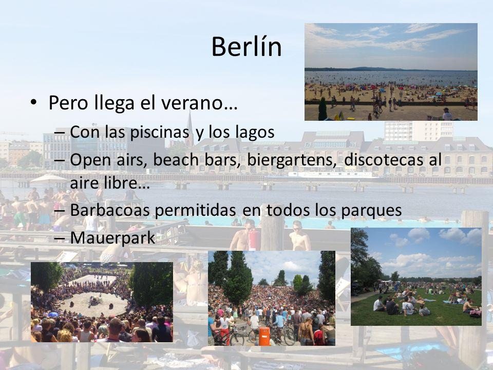 Berlín Pero llega el verano… – Con las piscinas y los lagos – Open airs, beach bars, biergartens, discotecas al aire libre… – Barbacoas permitidas en